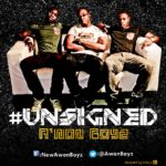 DOWNLOAD: A'Won Boyz – #Unsigned [The Mixtape]