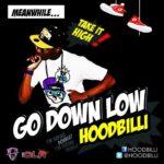 VIDEO PREMIERE: Hoodbilli – Go Down Low
