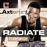 Axterix – Radiate Feat K.Switch ( Prod. By Fliptyce)