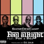 ShowDemCamp – Feel Alright Ft Poe & Boj (Drb)