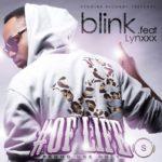 Blink – Of Life Ft Lynxxx