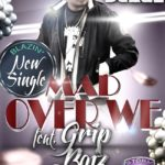 Storm 360 Presents: DJ Tonny Blaze – Mad Over We ft Grip Boiz