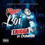 Erigga – Paper Boi ft Olamide