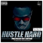 Phillyblack – Hustle Hard Ft Cartiair