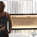 NativeBoy [Tunde Styl Plus] – Tosibe feat. Muyen & Pado