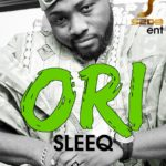 Sleeq – Ori [Prod By GospelOnDeBeatz]