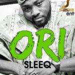 Sleeq – Ori [Prod By GospelOnDeBeatz]