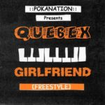 Quebex – Girlfriend
