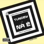 Tundey – NÀ É