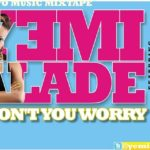 Yemi Alade – Don't Worry Ft Ms. Iye