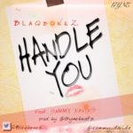 Blaqbonez – Handle You ft Sammy Davids