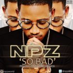 NPZ – So Bad