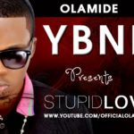 VIDEO: Olamide – Stupid Love