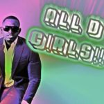 VIDEO: Omo Akin – All D Girls