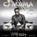 CJ -Mama – My Lady