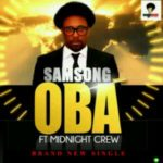 Samsong – Oba ft Midnight Crew