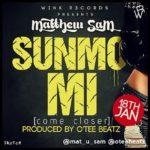 Mathew Sam – Sunmo Mi