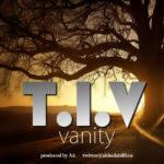 T.I.V – Vanity