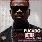 Aristokrat Records Presents: Pucado – Bigger Better Best