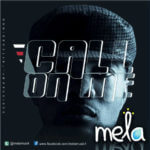 Mela – Call On Me