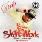 Drip – SlightWork [Wale Cover]
