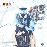 DJ Neptune ft Phyno, Ruggedman, Pope, Reminisce, Uzi & DaGrin – Emi Ni Oba (The King)