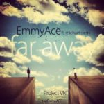 EmmyAce – Far Away ft Micheal Demi