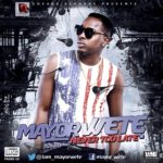 Mayor Wete – Never Too Late