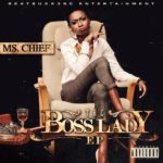 DOWNLOAD: Ms Chief – The Boss Lady EP