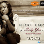 Nikki Laoye – Only You