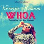 Victoria Kimani – WHOA (Prod by Kid Konnect)