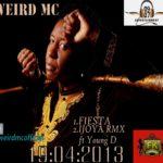 Weird MC – Fiesta + Ijoya Remix f. Young D