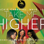 Waje x Jackie Chandiru x Isis – Take Me Higher