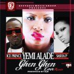 Yemi Alade – Ghen Ghen Love [Remix] ft Ice Prince & Sasha P