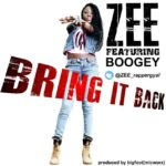 Zee – Bring it Back f. Boogey