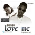 Babyboi – Love Me ft General Pype
