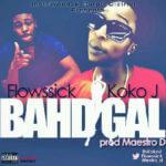 Flowssick x Koko J – Bahd Gal [Prod By Maestro D]