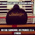 Dr Sid – Chocolate Remix f. Sarkodie, IcePrince, E.L & Lynxxx
