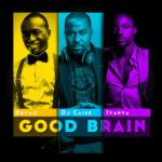 #DjCaiseMashUp Presents: Good Brain ft Brymo & Iyanya