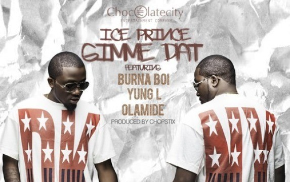Mp3 Download Ice Prince - Gimme Dat f. Wande Coal ,Olamide and Yung L