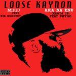 Loose Kaynon – Aka na enu f. Phyno + Mo sha shin jo f. kid konnect