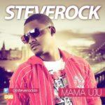 Steve Rock – Mama Uju