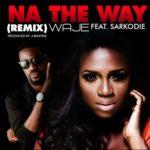 Waje – Na The Way (Remix) f. Sarkodie