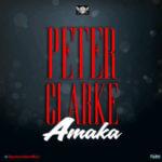 VIDEO: Peter Clarke – Amaka