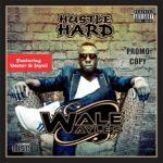 Wale Wayles – Hustle Hard ft Vector & Jaycii