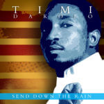 Timi Dakolo – Send Down The Rain