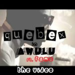 VIDEO: Qubex – Awulu Ft Fame