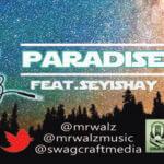 Mr Walz – Paradise ft Seyi Shay