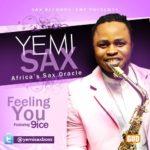 Yemi Sax – Feeling You [Gbadun E] ft 9ice