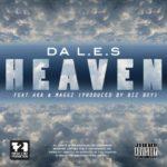 Da L.e.s – Heaven ft AKA & Maggz